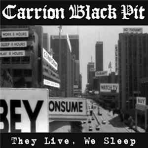 Carrion Black Pit - They Live, We Sleep flac-Album