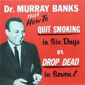 Dr. Murray Banks - How To Quit Smoking In Six Days Or Drop Dead In Seven! flac-Album