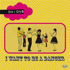 The Generalissimos, Onions , The Generalissimos - The Men Behind The Man / I Want To Be A Dancer flac-Album