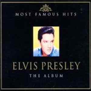 Elvis Presley - Most Famous Hits - The Album flac-Album