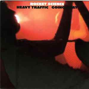 Rocket Science - Heavy Traffic / Going Away flac-Album