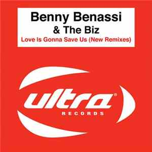 Benny Benassi & The Biz - Love Is Gonna Save Us (New Remixes) flac-Album