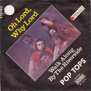 Pop Tops - Oh Lord, Why Lord flac-Album